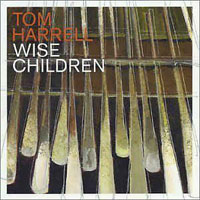 2003. Tom Harrell Big Band, Wise Children