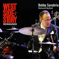 2017. Bobby Sanabria Multiverse Big Band, West Side Story Reimagined