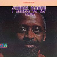 1967. Junior Mance, I Believe to My Soul, Atlantic