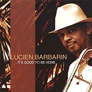 2007-Lucien Barbarin, It's Good to Be Home