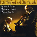 2008. Irvin Mayfield & Ellis Marsalis, Love Songs, Ballads and Standards