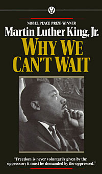 Martin Luther King, Jr., Why We Can't Wait: Freedom is never voluntarily given by the oppressor: it must be demanded by the oppressed
