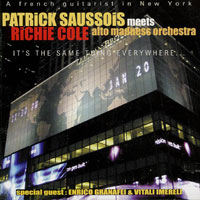 2003. Patrick Saussois Meets Richie Cole Alto Madness Orchestra, It's the Same Thing Everywhere