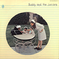 1969. Buddy Guy/Junior Wells/Junior Mance, Buddy and the Juniors, Blue Thumb