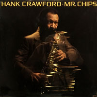 1986. Hank Crawford, Mr. Chips