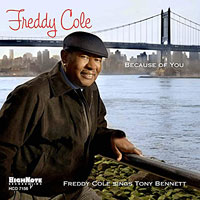2006. Freddy Cole, Because of You: Sings Tony Bennett, HighNote