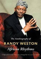 The Autobiography of Randy Weston: African Rhythms