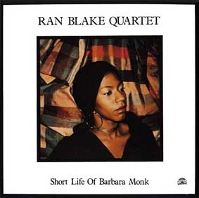 Ran Blake, Short Life of Barbara Monk, avec Ricky Ford, 1986