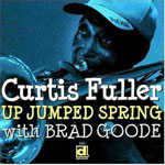 2003, Curtis Fuller with Brad Goode, Up Jumped Spring