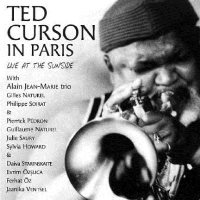 2006. Ted Curson, In Paris. Live at the Sunside, Blue Marge