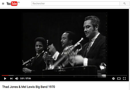 Thad Jones-Mel Lewis Big Band 1970 cliquer sur l'image >YouTube