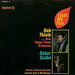1967. Bob Thiele… Light My Fire/Gábor Szabó