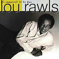 1990. Lou Rawls, It's Supposed to Be Fun