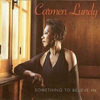 2003. Carmen Lundy, Something to Believe It