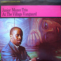 1961. Junior Mance Trio, At the Village Vanguard, Jazzland