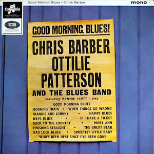 1964. Chris Barber, Ottilie Patterson and the Blues Band, Good Morning Blues
