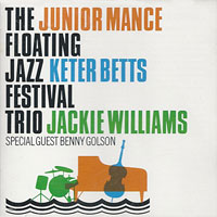 1995. Junior Mance, The Floating Jazz Festival Trio + Benny Golson, Chiaroscuro