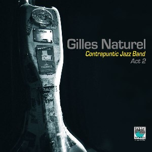 2014-Gilles Naturel, Contrapuntic Jazz Band. ‎Act 2