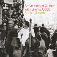 2009. Steve Haines Quintet with Jimmy Cobb, Stickadiboom