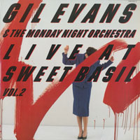 1984. Gil Evans & the Monday Night Orchestra, Live at Sweet Basil Vol. 2