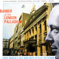 1961. Chris Barber's Jazz Band with Ottilie Patterson, Chris Barber's International vol.3. Barber at the London Palladium