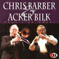 1996. Chris Barber & Acker Bilk. That's it Then!