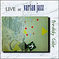 1994. Freddy Cole, Live at Vartan Jazz