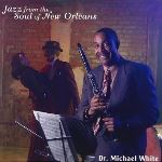 2002-Dr. Michael White, Jazz from the Soul of New Orleans