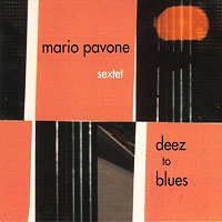 2005. Mario Pavone, Deez to Blues
