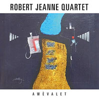 2014. Robert Jeanne Quartet, Awévalet, September